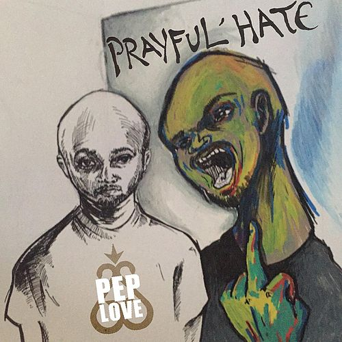 Play & Download Prayful Hate by Pep Love | Napster