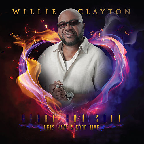 Lets Have a Good Time - Single by Willie Clayton