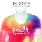 Finally (feat. Cozi & Tara McDonald) (Remixes) by Jay Style