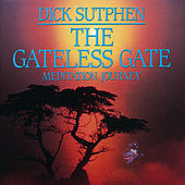 Play & Download The Gateless Gate Meditation Journey by Dick Sutphen | Napster