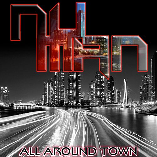 Play & Download All Around Town by Nu Man | Napster