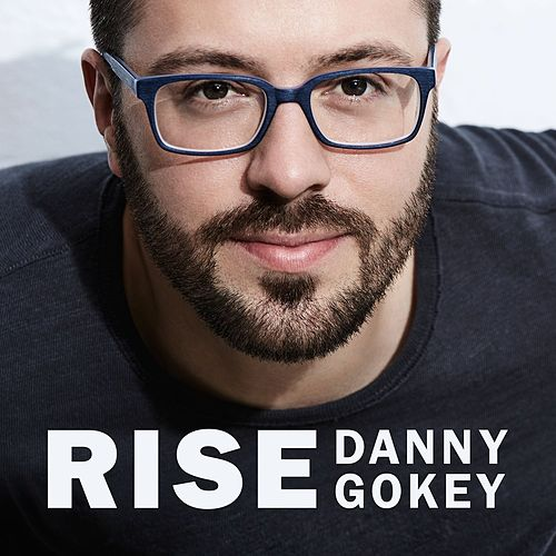 Play & Download Rise by Danny Gokey | Napster