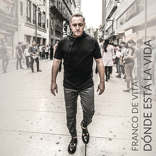 Play & Download Dónde Está la Vida by Franco De Vita | Napster