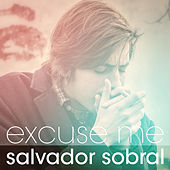Excuse Me by Salvador Sobral