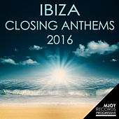 Ibiza Closing Anthems: 2016 by Various Artists