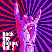 Play & Download Rock the Nation, Vol. 2 by Various Artists | Napster
