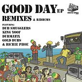 Play & Download Good Day EP Remixes & Riddims by Various Artists | Napster