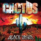 Play & Download Black Dawn by Cactus | Napster