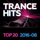Trance Hits Top 20 - 2016-08 by Various Artists