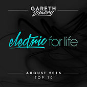 Electric For Life Top 10 - August 2016 (by Gareth Emery) by Various Artists
