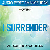 Play & Download I Surrender by All Sons & Daughters | Napster