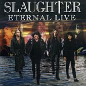 Play & Download Eternal Live by Slaughter | Napster