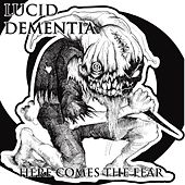 Play & Download Here Comes the Fear by Lucid Dementia | Napster
