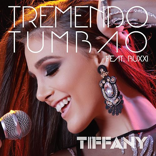 Play & Download Tremendo Tumbao (feat. Buxxi) by Tiffany | Napster