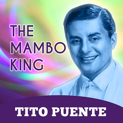 The Mambo King de Tito Puente