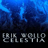 Play & Download Celestia (ep) by Erik Wøllo | Napster