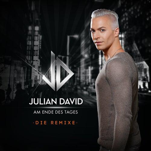 Am Ende des Tages (Die Remixe) von Julian David