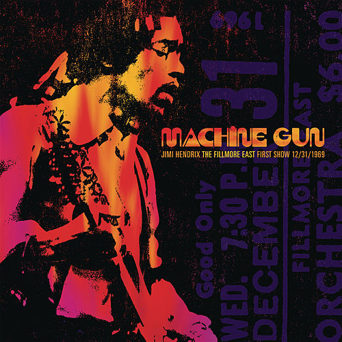 Machine Gun: Live at The Fillmore East 12/31/1969 (First Show) von Jimi Hendrix