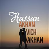 Play & Download Akhan Vich Akhan by Hassan | Napster