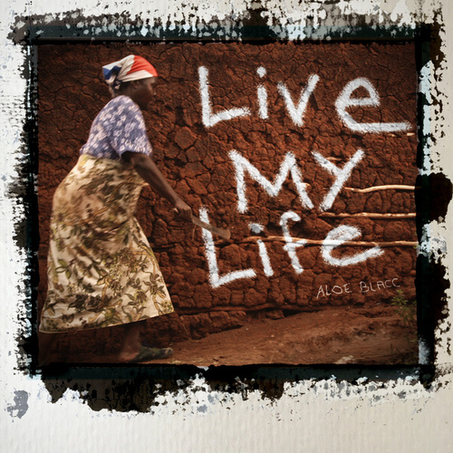 Play & Download Live My Life by Aloe Blacc | Napster