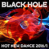 Play & Download Black Hole Hot New Dance 2016/1 by Various Artists | Napster