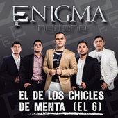 Play & Download El De Los Chicles De Menta (El 6) by Enigma Norteño | Napster