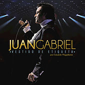 Play & Download Vestido De Etiqueta Por Eduardo Magallanes by Juan Gabriel | Napster