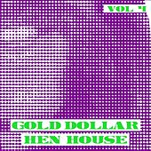 Play & Download Gold Dollar Hen House, Vol. 4 by T.O.K. | Napster