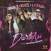 Play & Download Darte Así (feat. Gigolo & La Exce) by Kaze | Napster