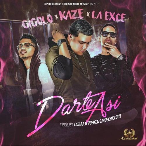 Play & Download Darte Así (feat. Gigolo & La Exce) by Kaze | Napster