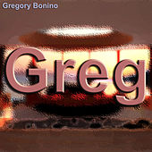Greg by Gregory Bonino