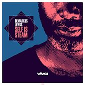 Play & Download Self Is Steam by Demarkus Lewis | Napster
