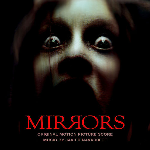 Play & Download Mirrors (Original Motion Picture Score) by Javier Navarrete | Napster