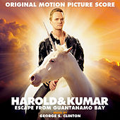 Play & Download Harold & Kumar Escape from Guantanamo Bay (Original Motion Picture Score) by George S. Clinton | Napster