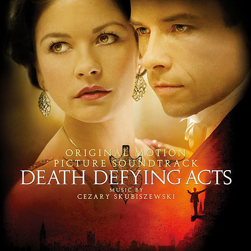 Play & Download Death Defying Acts (Original Motion Picture Score) by Cezary Skubiszewski | Napster