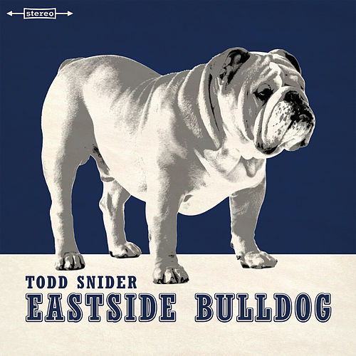 Eastside Bulldog by Todd Snider