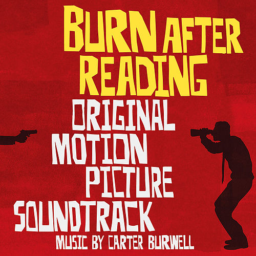 Play & Download Burn After Reading (Original Motion Picture Soundtrack) by Carter Burwell | Napster