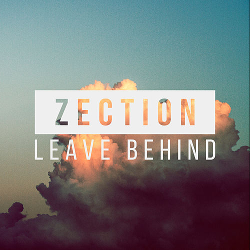 Play & Download Leave Behind by Zection | Napster