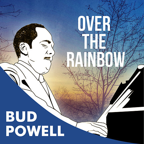 Play & Download Over The Rainbow by Bud Powell | Napster