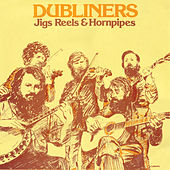 Jigs Reels & Hornpipes by Dubliners