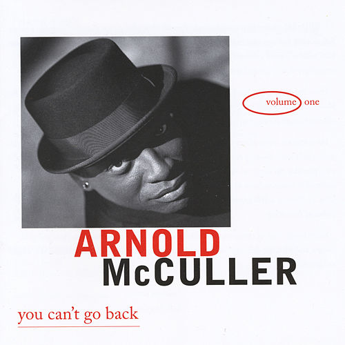 You Can't Go Back by Arnold McCuller