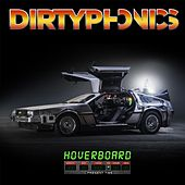 Play & Download Hoverboard by Dirtyphonics | Napster