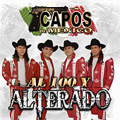 Al 100 Y Alterado by Los Capos De Mexico