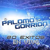Play & Download 20 Exitos En Vivo by El Palomo Y El Gorrion | Napster