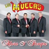 Play & Download Ahora Y Siempre by Los Muecas | Napster