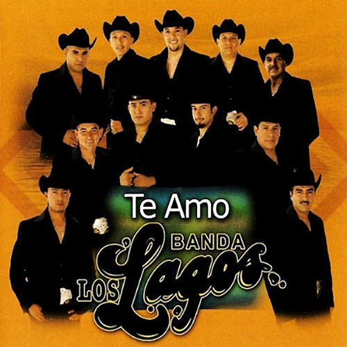 Play & Download Te Amo by Banda Los Lagos | Napster