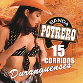 Play & Download 15 Corridos Duranguenses by Banda Potrero | Napster