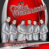 Play & Download Los Chulos, Chulos, Chulos by Los Caminantes | Napster
