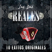 Play & Download 10 Exitos Originales by Los Dos Reales | Napster