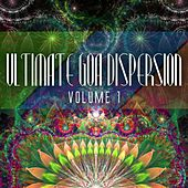 Ultimate Goa Dispersion, Vol. 1 by Various Artists